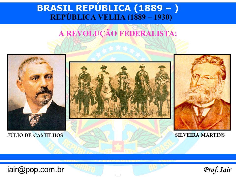 A REVOLUÇÃO FEDERALISTA: