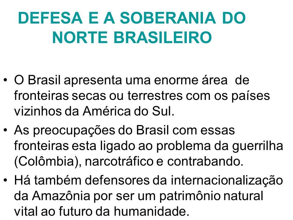 DEFESA E A SOBERANIA DO NORTE BRASILEIRO