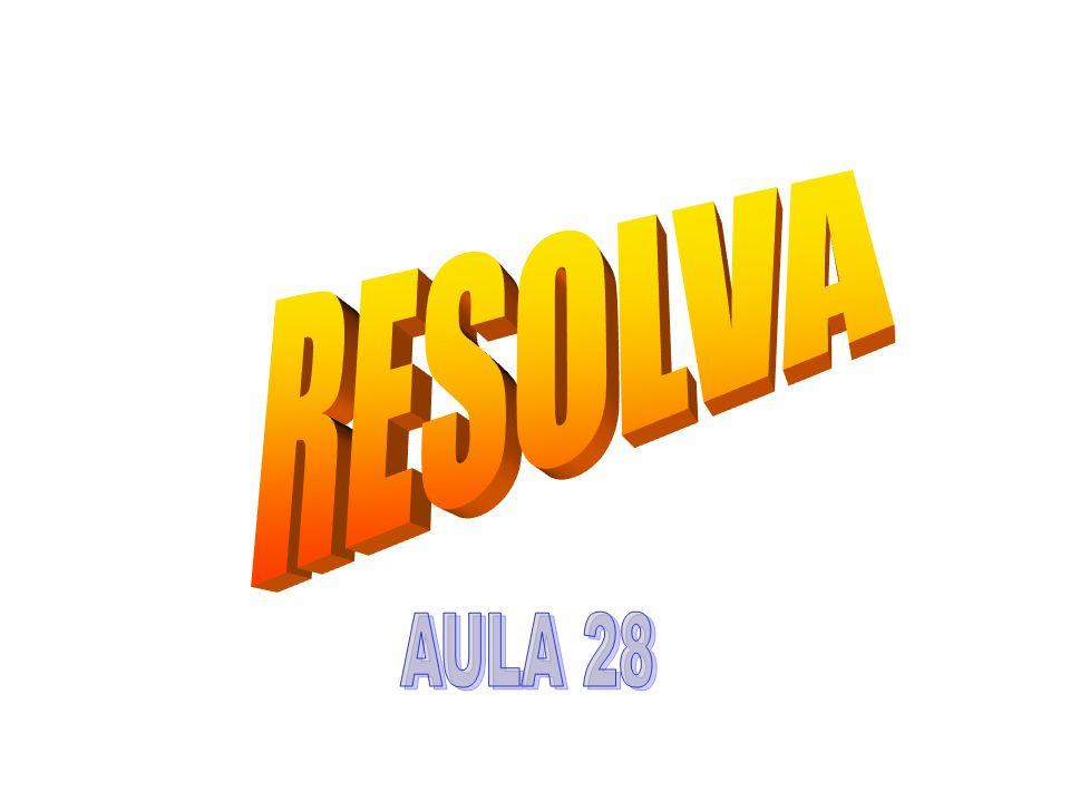 RESOLVA AULA 28