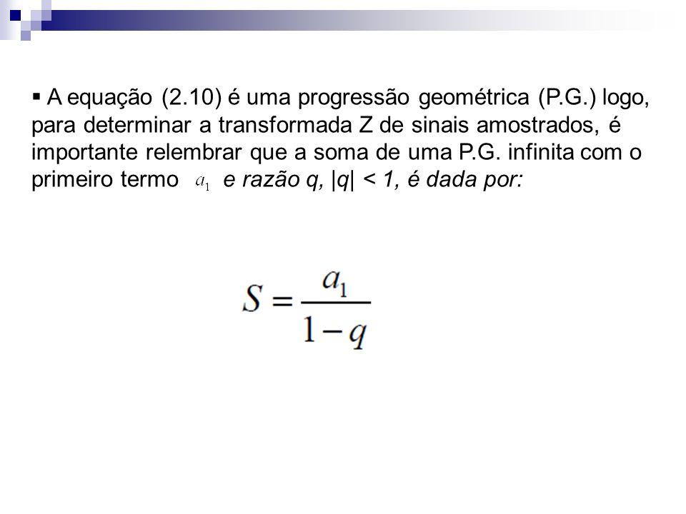 A equação (2. 10) é uma progressão geométrica (P. G