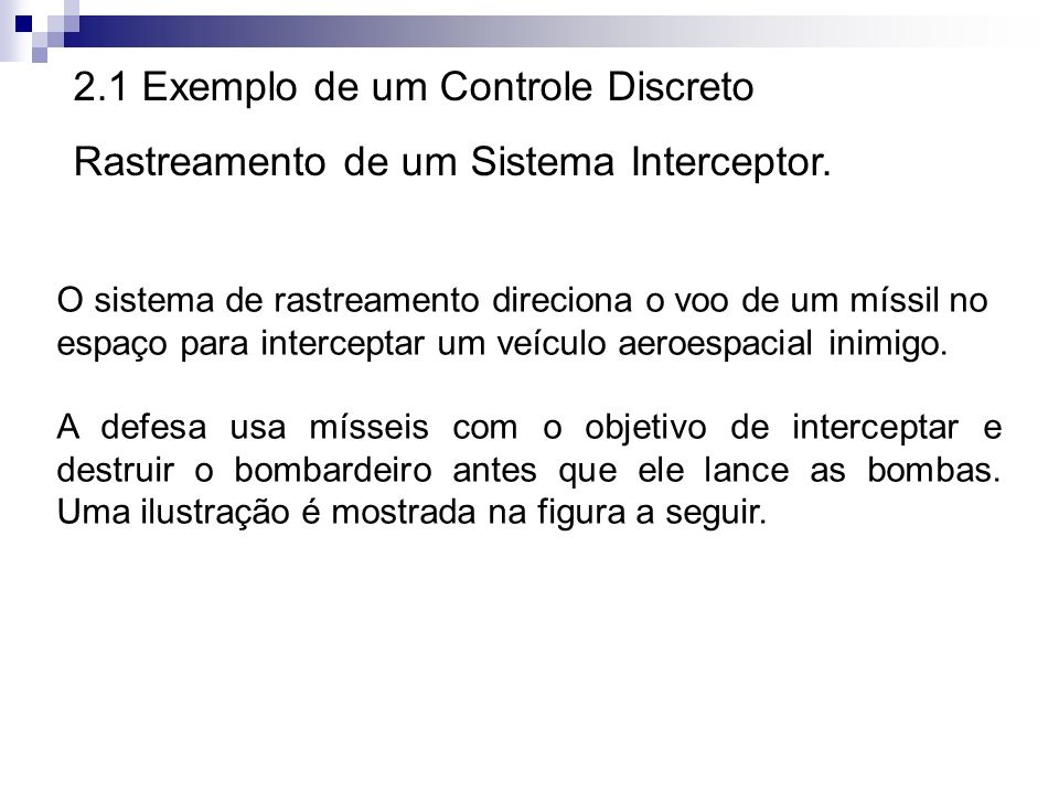 2.1 Exemplo de um Controle Discreto