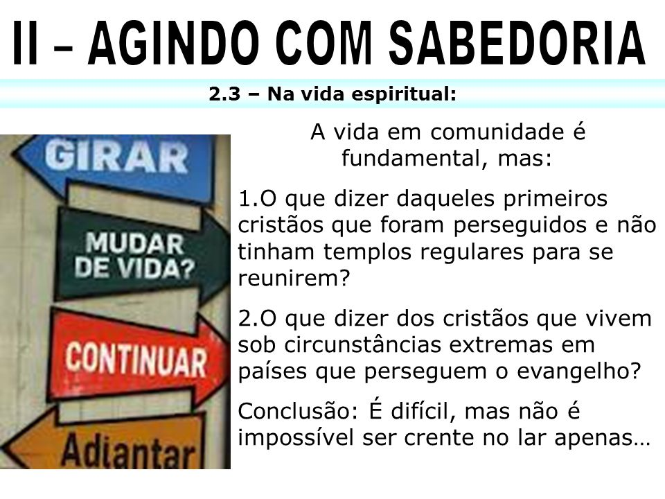 II – AGINDO COM SABEDORIA
