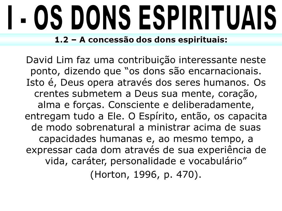 1.2 – A concessão dos dons espirituais: