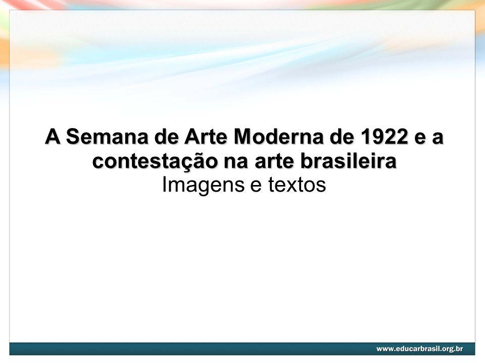 A Semana de Arte Moderna de 1922 e a contestação na arte brasileira