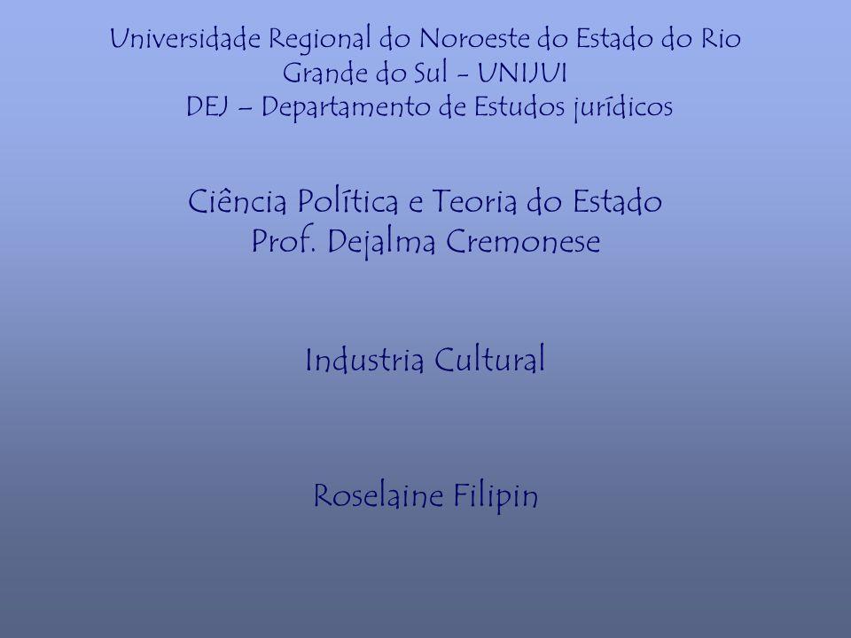Universidade Regional do Noroeste do Estado do Rio Grande do Sul - UNIJUI DEJ – Departamento de Estudos jurídicos