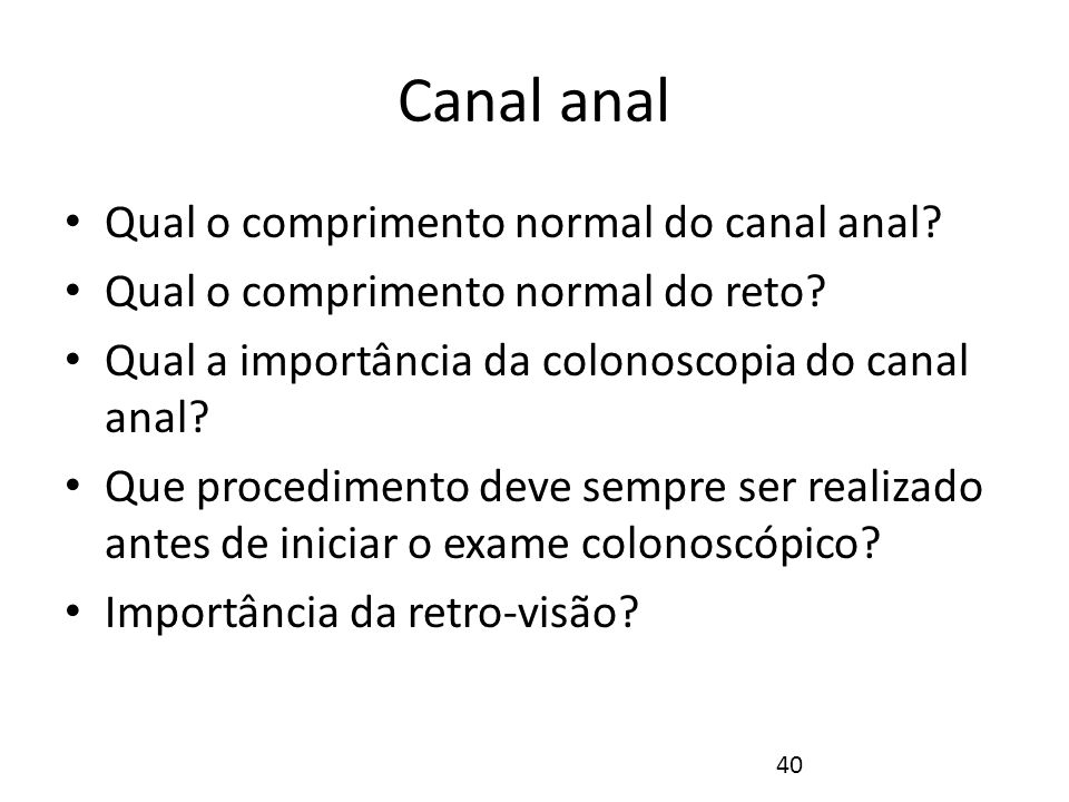 Canal anal Qual o comprimento normal do canal anal