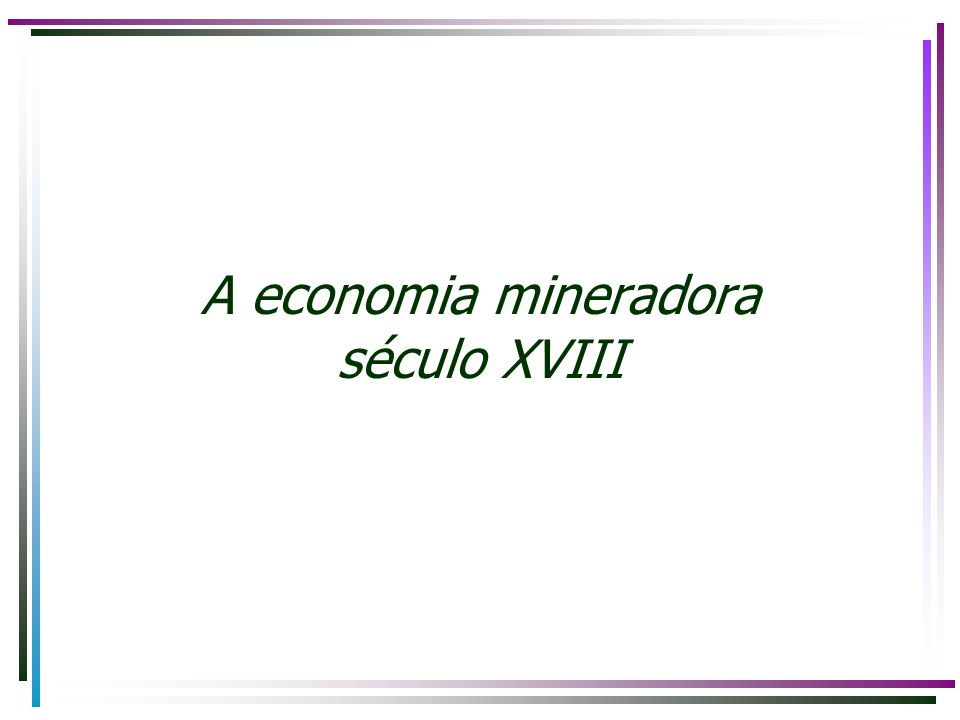 A economia mineradora século XVIII