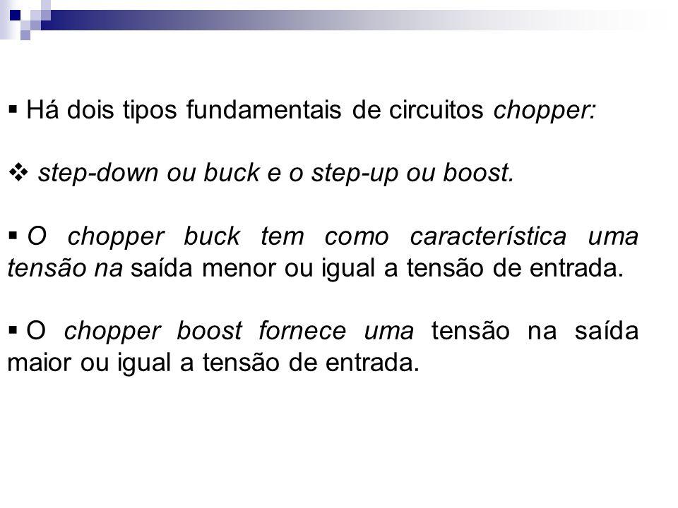 Há dois tipos fundamentais de circuitos chopper: