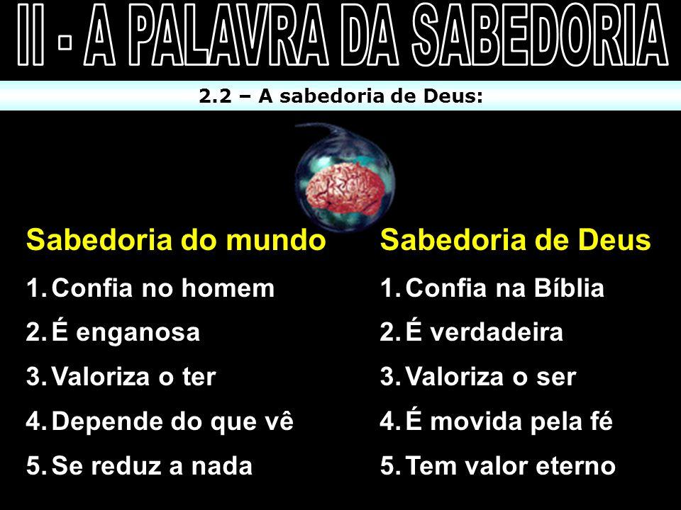 II - A PALAVRA DA SABEDORIA
