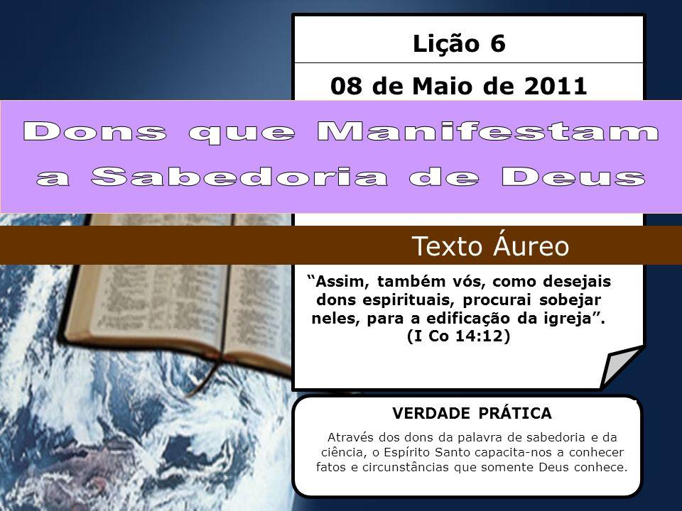 Dons que Manifestam a Sabedoria de Deus Texto Áureo Lição 6