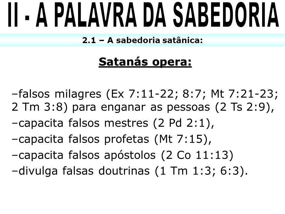 II - A PALAVRA DA SABEDORIA 2.1 – A sabedoria satânica:
