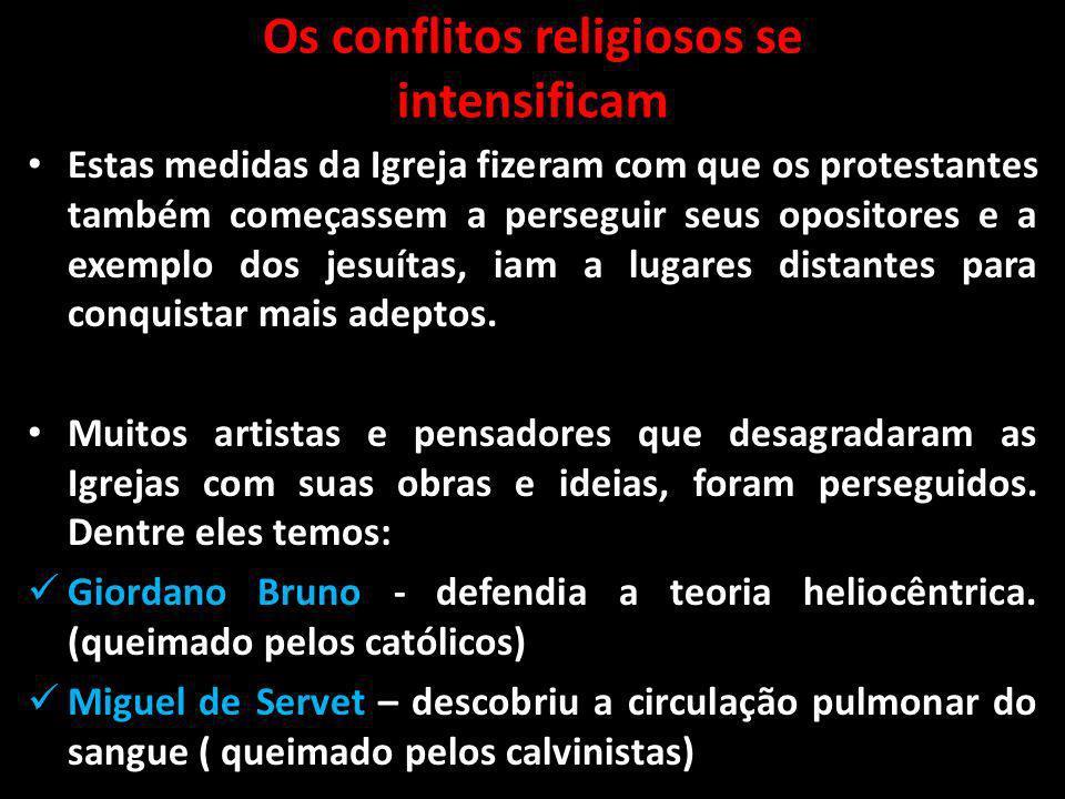 Os conflitos religiosos se intensificam