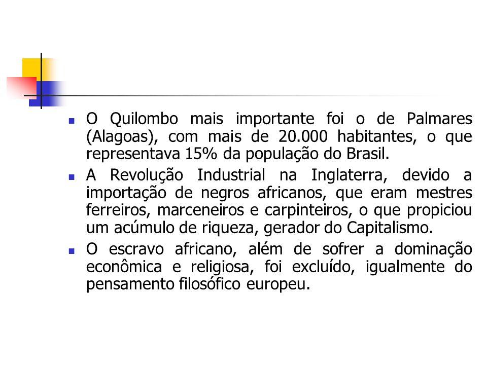 O Quilombo mais importante foi o de Palmares (Alagoas), com mais de 20