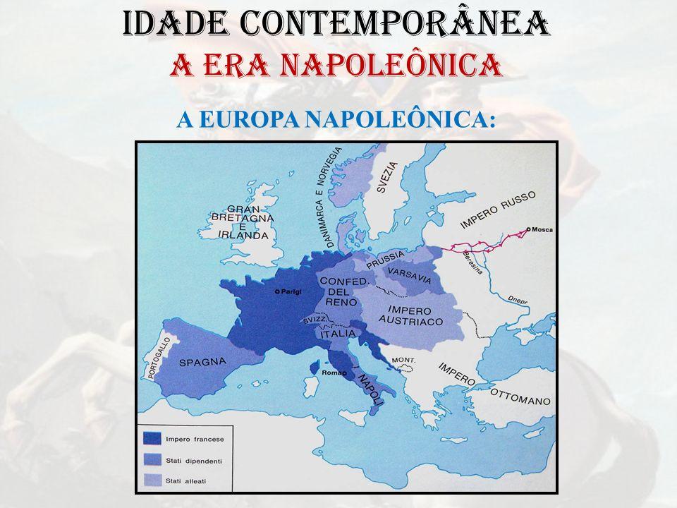 IDADE CONTEMPORÂNEA A ERA NAPOLEÔNICA