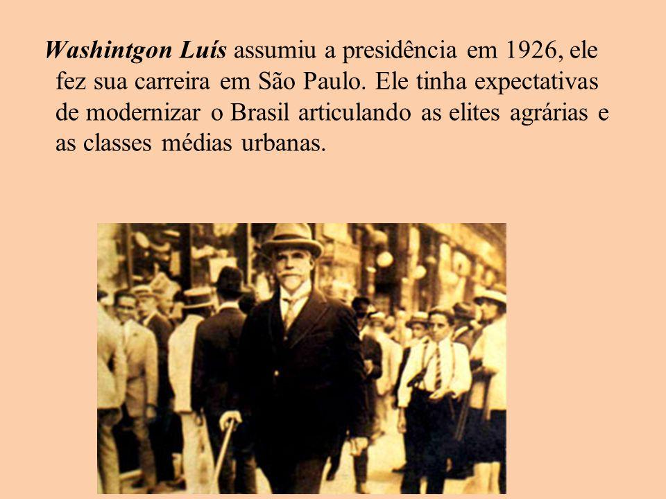 Washintgon Luís assumiu a presidência em 1926, ele fez sua carreira em São Paulo.