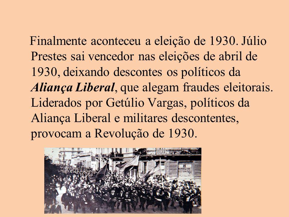Finalmente aconteceu a eleição de 1930