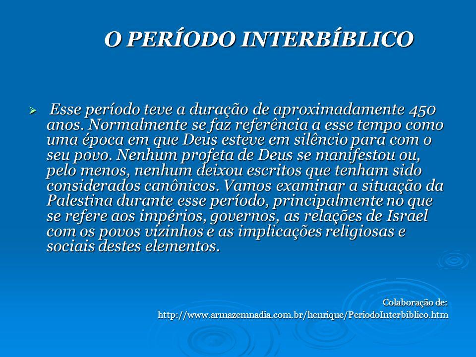 O PERÍODO INTERBÍBLICO