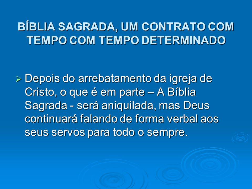 BÍBLIA SAGRADA, UM CONTRATO COM TEMPO COM TEMPO DETERMINADO