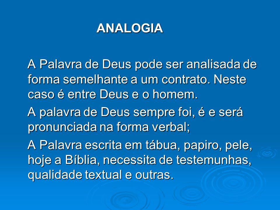 ANALOGIA A Palavra de Deus pode ser analisada de forma semelhante a um contrato. Neste caso é entre Deus e o homem.
