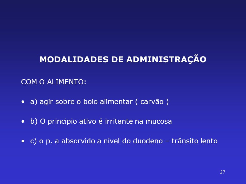 MODALIDADES DE ADMINISTRAÇÃO