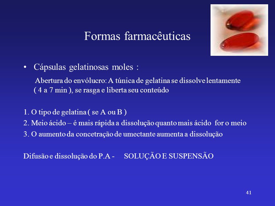 Formas farmacêuticas Cápsulas gelatinosas moles :