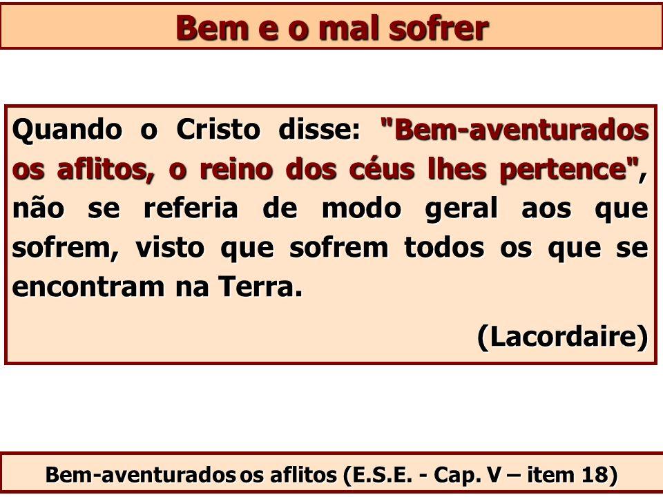 Bem-aventurados os aflitos (E.S.E. - Cap. V – item 18)