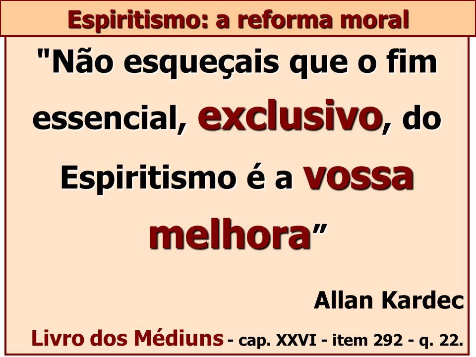 Espiritismo: a reforma moral
