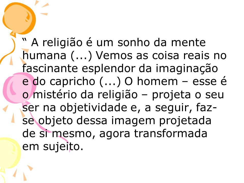 A religião é um sonho da mente humana (
