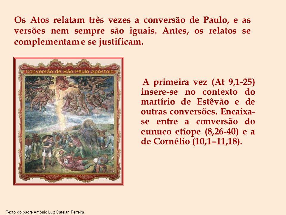 Os Atos relatam três vezes a conversão de Paulo, e as versões nem sempre são iguais. Antes, os relatos se complementam e se justificam.