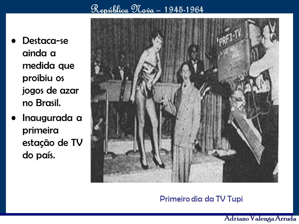 Destaca-se ainda a medida que proibiu os jogos de azar no Brasil.