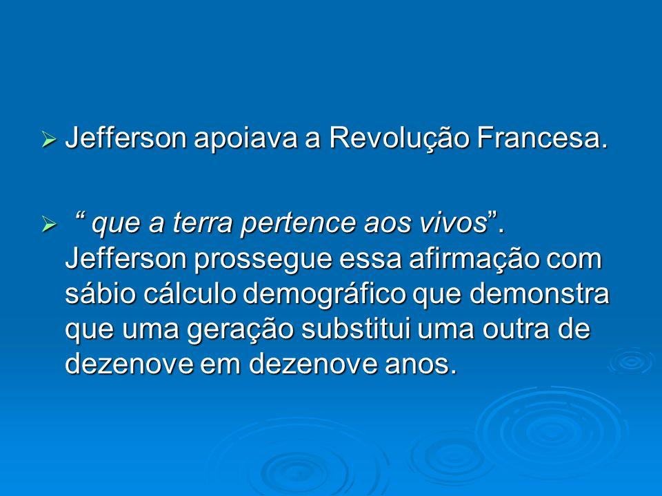 Jefferson apoiava a Revolução Francesa.