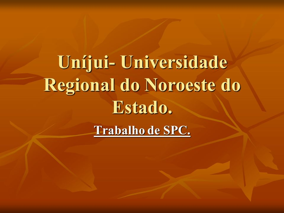 Uníjui- Universidade Regional do Noroeste do Estado.