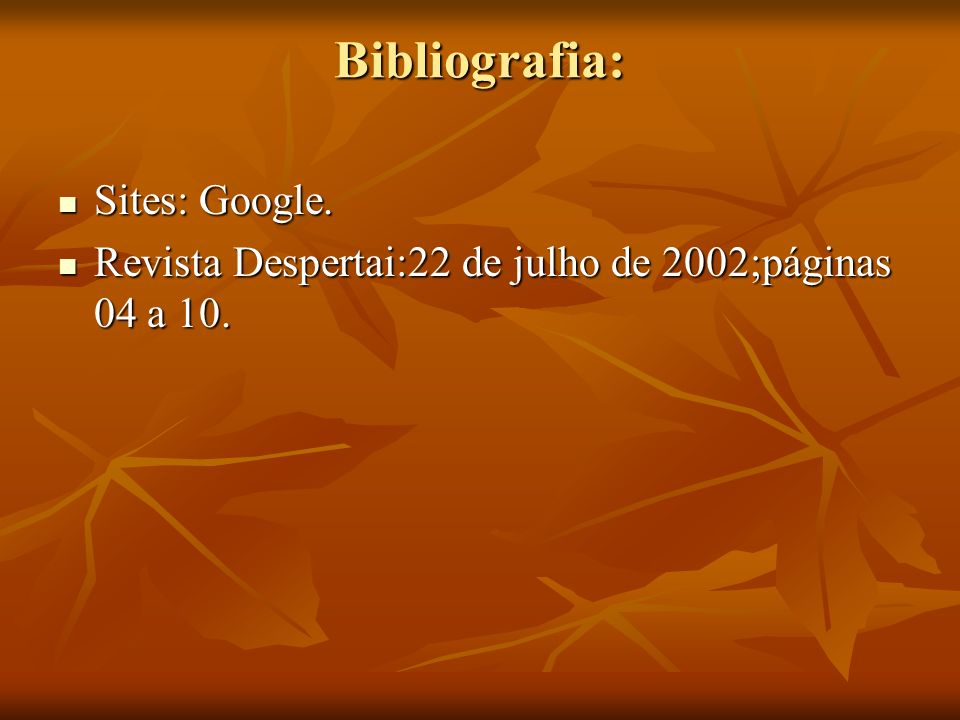 Bibliografia: Sites: Google.
