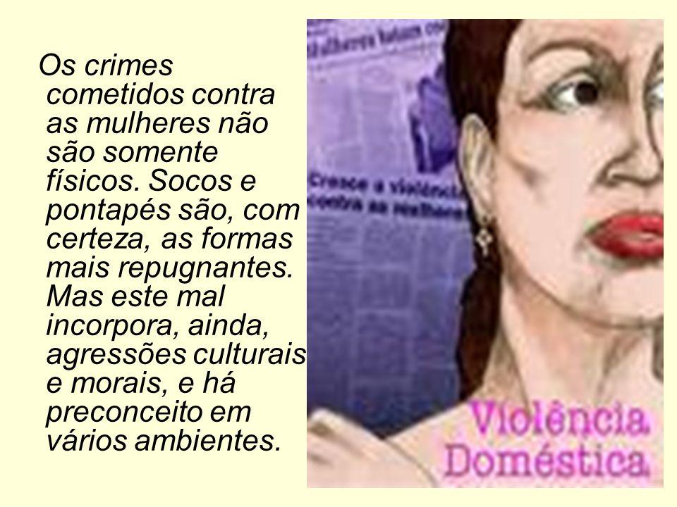 Os crimes cometidos contra as mulheres não são somente físicos
