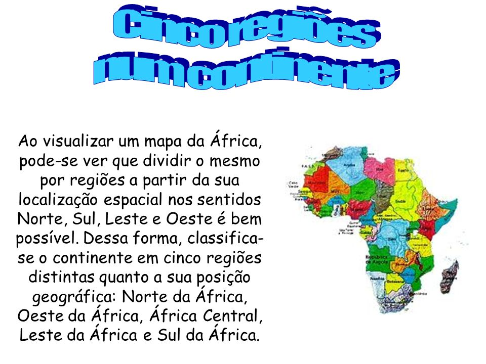 Cinco regiões num continente