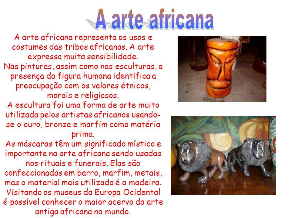 A arte africana A arte africana representa os usos e costumes das tribos africanas. A arte expressa muita sensibilidade.