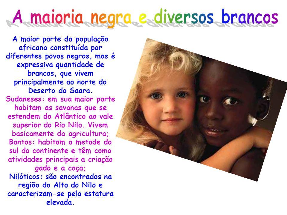 A maioria negra e diversos brancos
