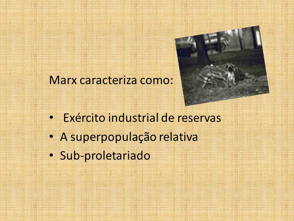 Marx caracteriza como: