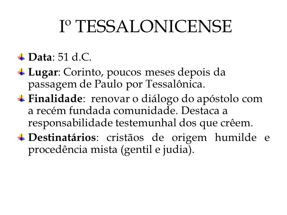 Iº TESSALONICENSE Data: 51 d.C.