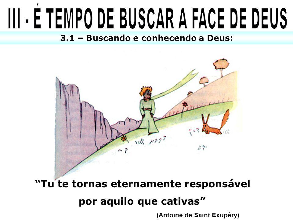 III - É TEMPO DE BUSCAR A FACE DE DEUS