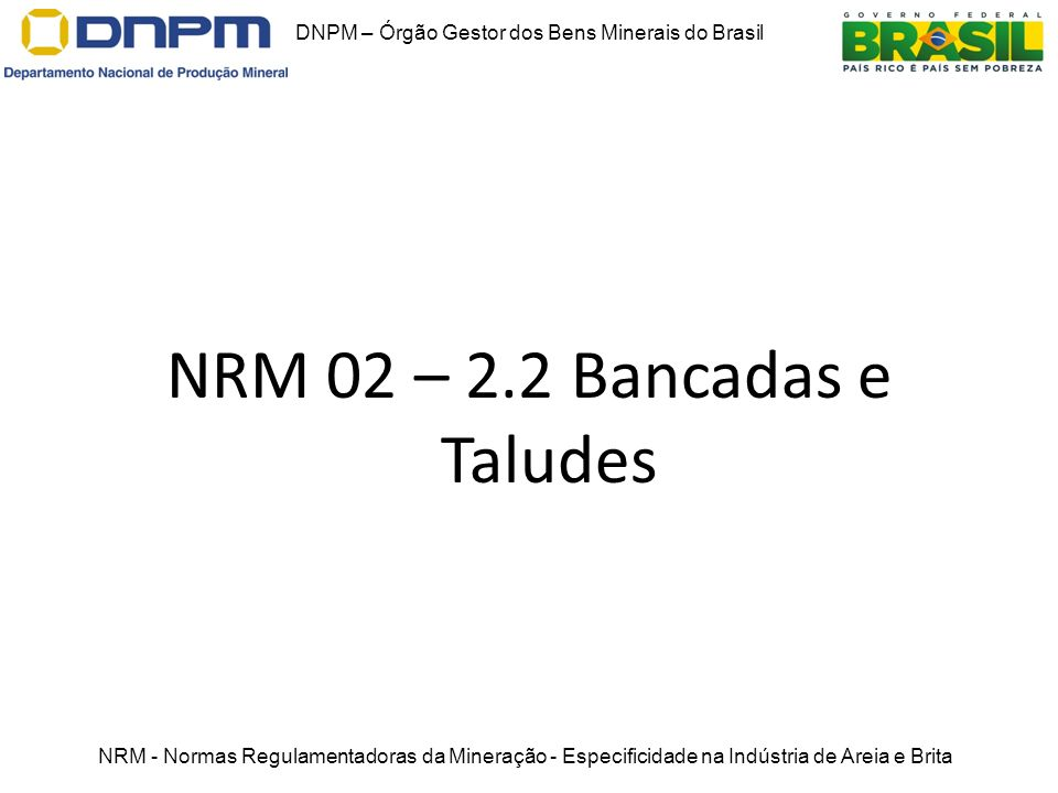 NRM 02 – 2.2 Bancadas e Taludes