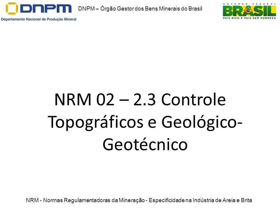 NRM 02 – 2.3 Controle Topográficos e Geológico-Geotécnico