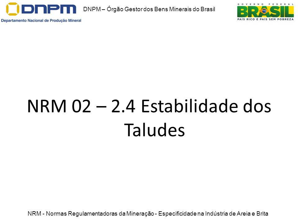NRM 02 – 2.4 Estabilidade dos Taludes