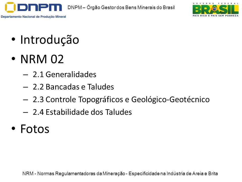 DNPM – Órgão Gestor dos Bens Minerais do Brasil