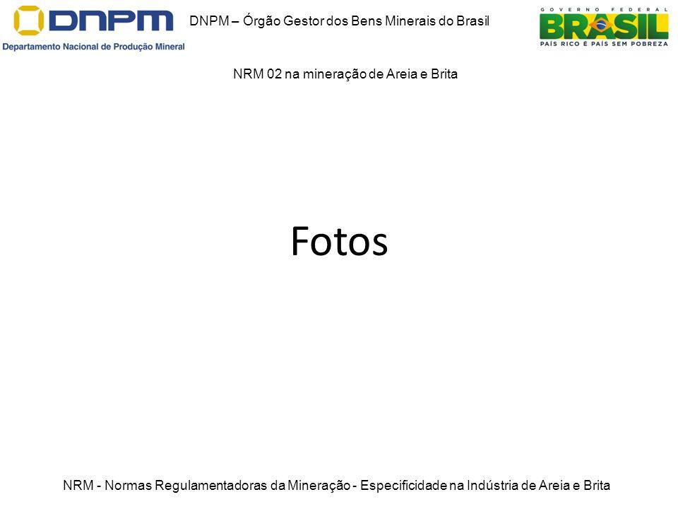 Fotos DNPM – Órgão Gestor dos Bens Minerais do Brasil