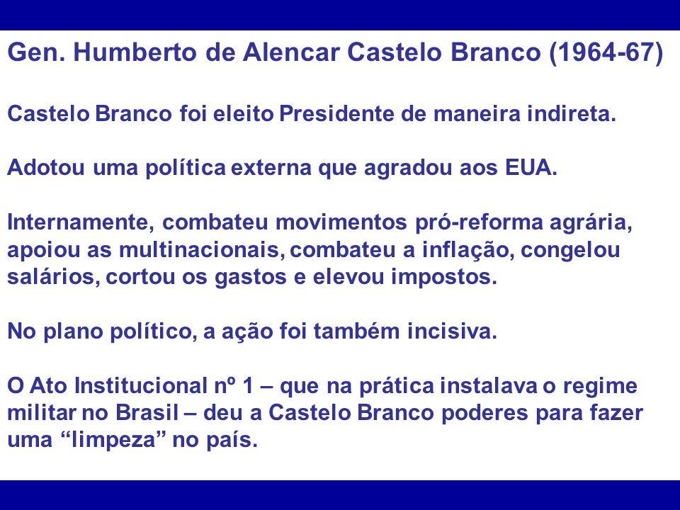 Gen. Humberto de Alencar Castelo Branco (1964-67)
