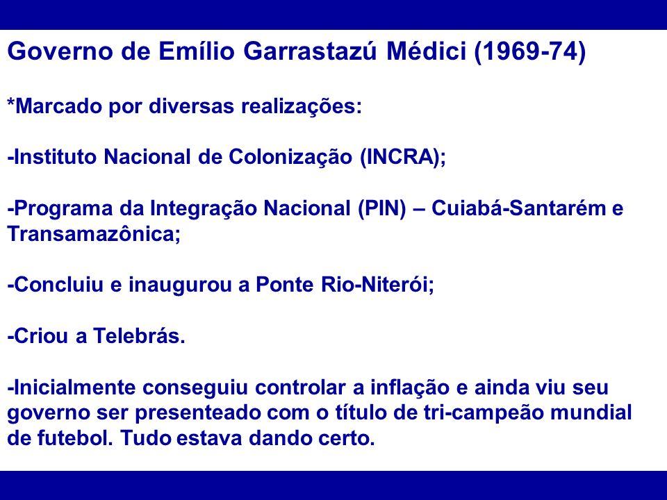Governo de Emílio Garrastazú Médici (1969-74)