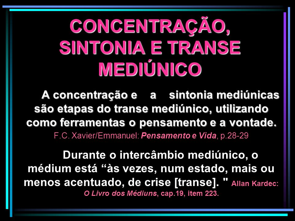 CONCENTRAÇÃO, SINTONIA E TRANSE MEDIÚNICO