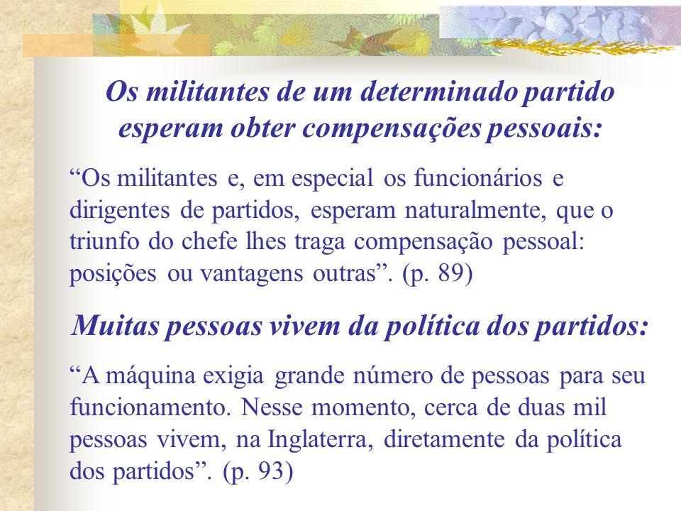 Muitas pessoas vivem da política dos partidos: