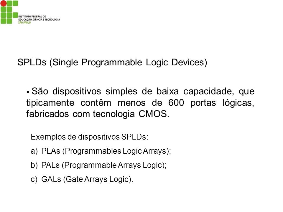 SPLDs (Single Programmable Logic Devices)